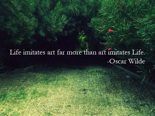 Life-imitates-are-far-more-than-art-imitates-life